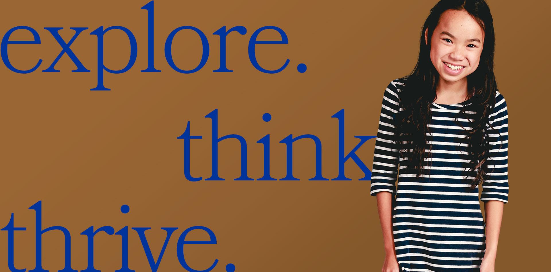 Explore. Think. Thrive.